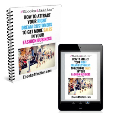 Dream Customers, [FREE Guide] How to attract your RIGHT Dream Customers and get more SALES in Your Fashion Business., Fashion Marketing to grow Fashion Business | Ebooks4fashion.com, Fashion Marketing to grow Fashion Business | Ebooks4fashion.com