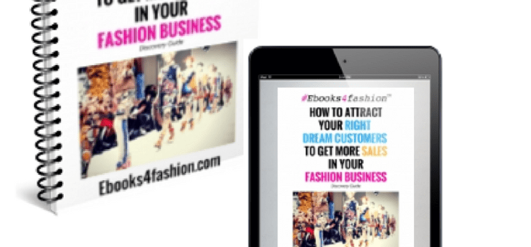 [FREE Guide] How to attract your RIGHT Dream Customers and get more SALES in Your Fashion Business.