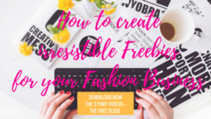freebies, How to create irresistible Freebies for your Fashion Business, Fashion Marketing to grow Fashion Business | Ebooks4fashion.com
