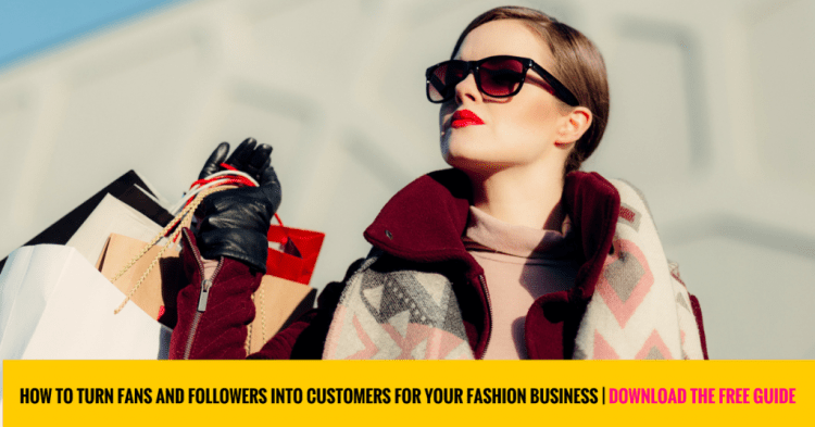 how to turn fans and followers into customers for your fashion business | Social media