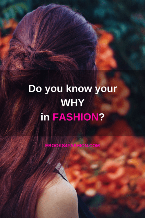 fashion business, Do you know your why in your fashion business?, Fashion Marketing to grow Fashion Business | Ebooks4fashion.com