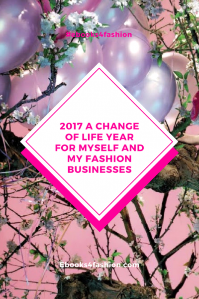 change of life, 2017 a change of life year for myself and my fashion businesses, Fashion Marketing to grow Fashion Business | Ebooks4fashion.com