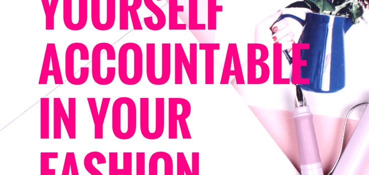 How to keep yourself accountable in your Fashion Business