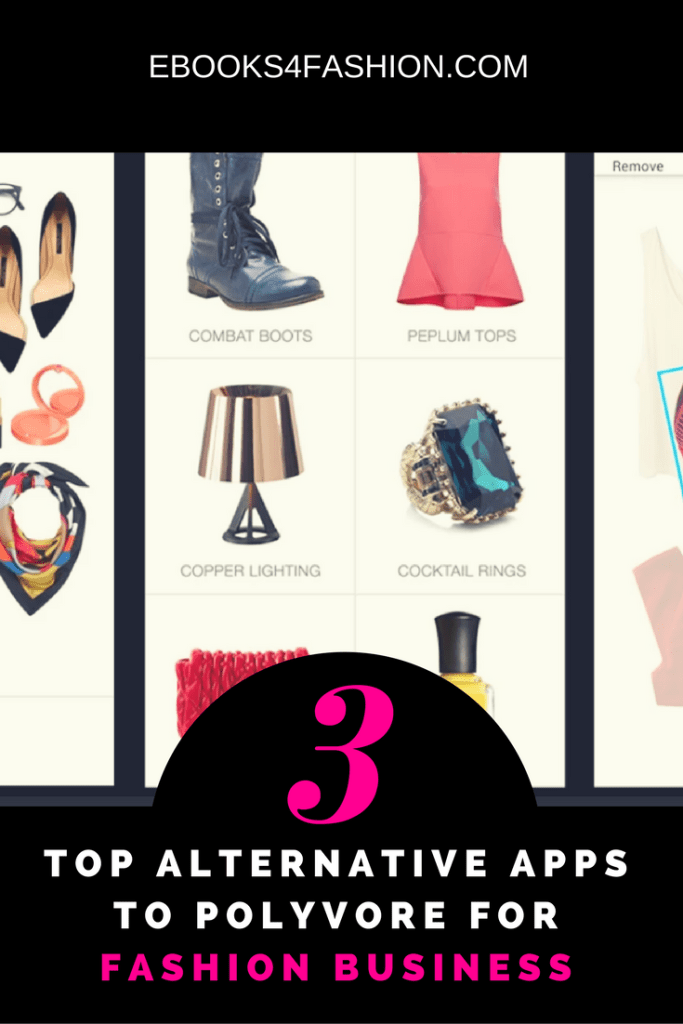 TOP 3 ALTERNATIVE APPS to POLYVORE FOR FASHION BUSINESS