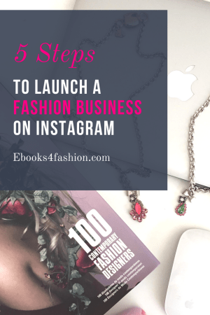 Launch a Fashion Business on Instagram, 5 Steps to Launch a Fashion Business on Instagram, Fashion Marketing to grow Fashion Business | Ebooks4fashion.com
