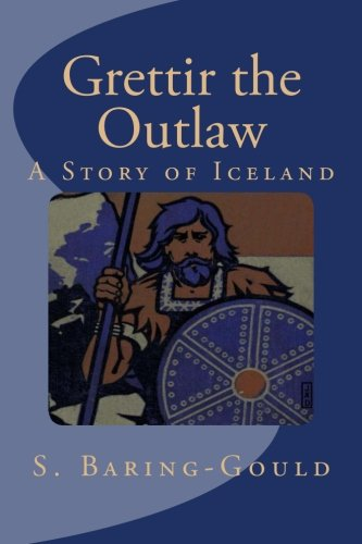 Large book cover: Grettir the Outlaw: A Story of Iceland