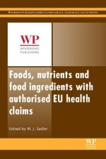 Foods, Nutrients and Food Ingredients with Authorised EU Health Claims, Volume 1