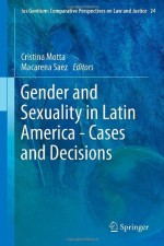 Gender and Sexuality in Latin America – Cases and Decisions (Ius Gentium: Comparative Perspectives on Law and Justice)