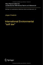 """International Environmental """"soft law"""": The Functions and Limits of Nonbinding Instruments in International Environmental Governance and Law"""