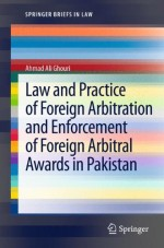 Law and Practice of Foreign Arbitration and Enforcement of Foreign Arbitral Awards in Pakistan (SpringerBriefs in Law)