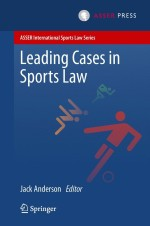 Leading Cases in Sports Law (ASSER International Sports Law Series)
