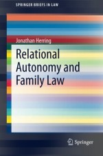 Relational Autonomy and Family Law (SpringerBriefs in Law)