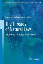 The Threads of Natural Law: Unravelling a Philosophical Tradition (Ius Gentium: Comparative Perspectives on Law and Justice)