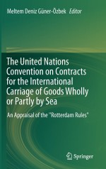 "The United Nations Convention on Contracts for the International Carriage of Goods Wholly or Partly by Sea: An Appraisal of the ""Rotterdam Rules"""
