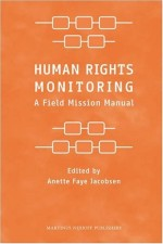 Human Rights Monitoring: A Field Mission Manual