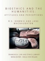 Bioethics and the Humanities: Attitudes and Perceptions (Biomedical Law and Ethics Library)
