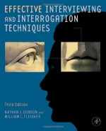 Effective Interviewing and Interrogation Techniques, Third Edition