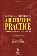 Arbitration Practice in Construction Contracts, 5th Edition