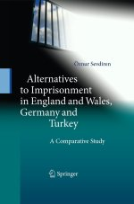 Alternatives to Imprisonment in England and Wales, Germany and Turkey: A Comparative Study