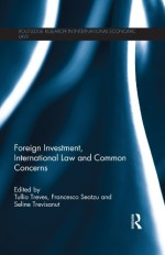 Foreign Investment, International Law and Common Concerns (Routledge Research in International Economic Law)