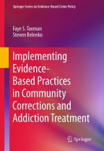 [FREE] Implementing Evidence-Based Practices in Community Corrections and Addiction Treatment (Springer Series on Evidence-Based Crime Policy)