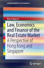 Law, Economics and Finance of the Real Estate Market: A Perspective of Hong Kong and Singapore