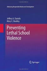 Preventing Lethal School Violence (Advancing Responsible Adolescent Development)