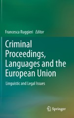 Criminal Proceedings, Languages and the European Union: Linguistic and Legal Issues
