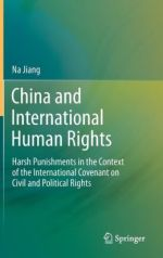 China and International Human Rights: Harsh Punishments in the Context of the International Covenant on Civil and Political Rights