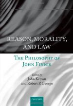 Reason, Morality, and Law: The Philosophy of John Finnis