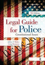 Legal Guide for Police: Constitutional Issues, 9th Edition