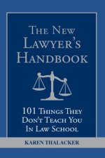 [FREE] The New Lawyer's Handbook: 101 Things They Don't Teach You in Law School