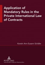 Application of Mandatory Rules in the Private International Law of Contracts