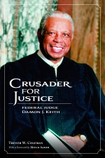 Crusader for Justice: Federal Judge Damon J. Keith