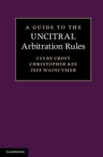 A Guide to the UNCITRAL Arbitration Rules