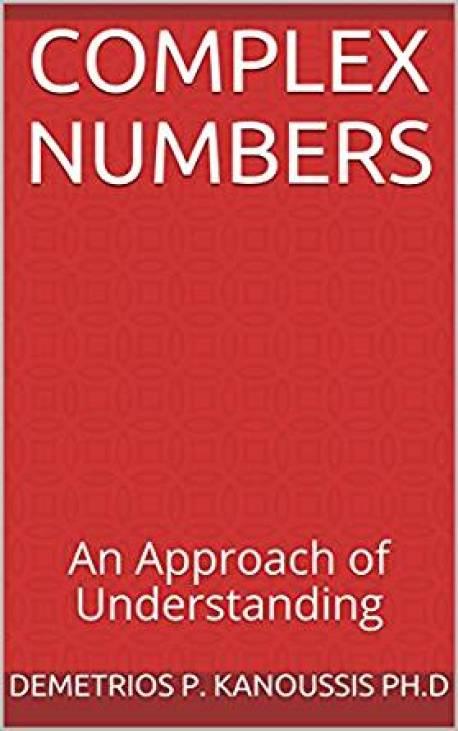 Complex Numbers An Approach of Understanding (The Mathematics Series)