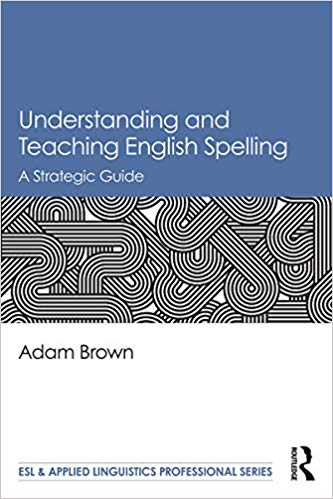 download Understanding and Teaching English Spelling: A Strategic Guide (2018)