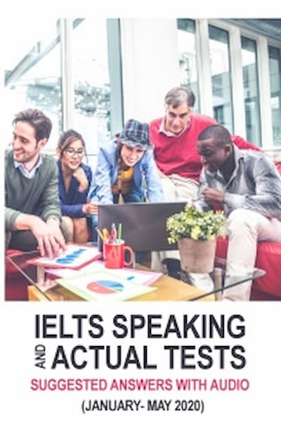 IELTS Speaking Actual Tests  and Suggested Answers - January-May 2020