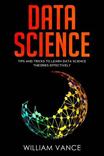 Data Science: Tips and Tricks to Learn Data Science Theories Effectively