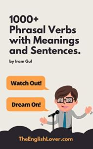 1000+ Phrasal Verbs with meanings and sentences: Learn English with A to Z Phrasal verbs