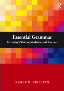 download Essential Grammar for Today's Writers, Students, and Teachers by Nancy Sullivan