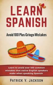 Learn Spanish: Avoid 100 Plus Gringo Mistakes (pdf)