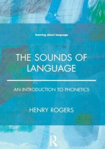 The Sounds of Language - An Introduction to Phonetics