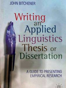 Writing an Applied Linguistics Thesis Or Dissertation: A Guide to Presenting Empirical Research
