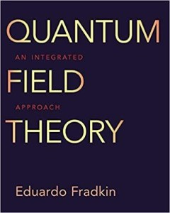Quantum Field Theory: An Integrated Approach