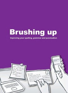 Brushing Up: Improve Your Spelling, Grammar and Punctuation