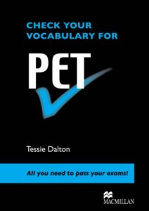 Check Your Vocabulary for Pet: All You Need to Pass Your Exams!