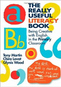 The Really Useful Literacy Book: Being Creative with Literacy in the Primary Classroom