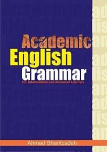 Academic English Grammar: For Intermediate and Advanced Learners