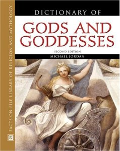 Dictionary Of Gods And Goddesses (Facts on File Library of Religion and Mythology)